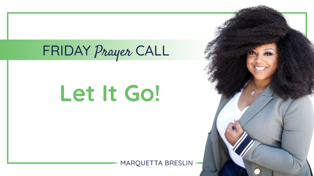 Friday September 18, 2020 Prayer Call | Let It go 1