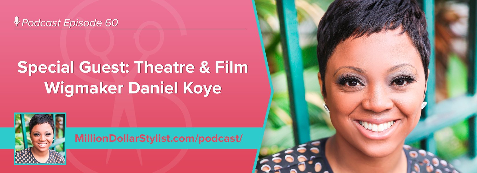Episode 060 –  Special Guest: Theatre & Film Wigmaker Daniel Koye 1