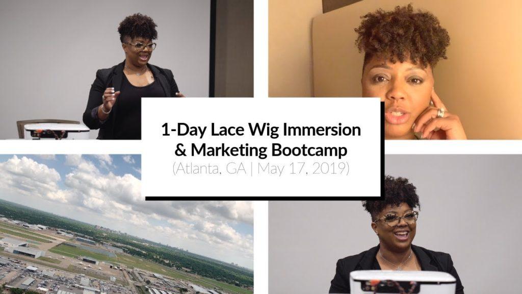 cab4506d-1-day-lace-wig-immersion-marketing-bootcamp-atlanta-ga-may-17-2019
