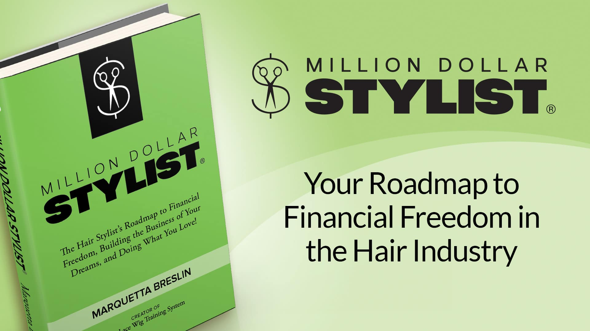 Million Dollar Stylist: Your Roadmap to Financial Freedom in the Hair Industry