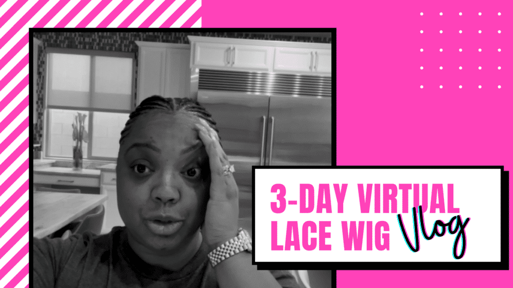 3-Day Virtual Lace Wig Vlog (Video Inside) 5