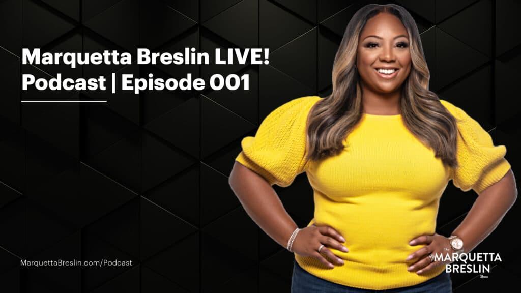 Marquetta breslin LIVE! Podcast | Episode 001 1