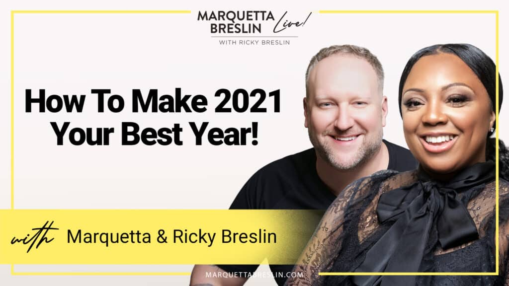 How To Make 2021 Your Best Year EVER! 5