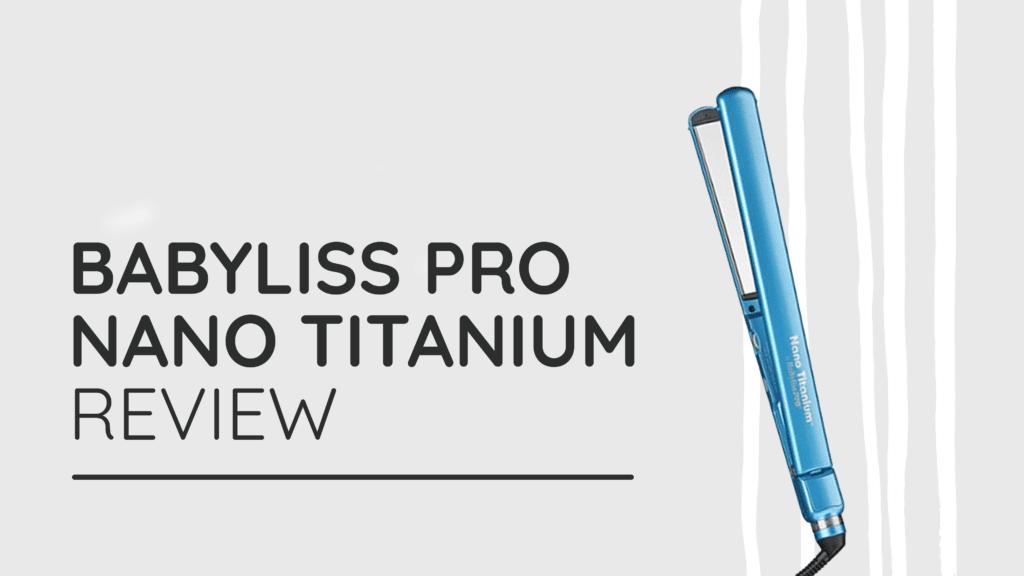 BaByliss Pro Nano Titanium Review 1