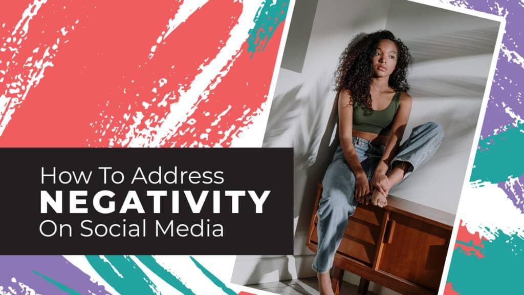 875891_How_To_Address_Negativity_On_Social_Media_2_102920
