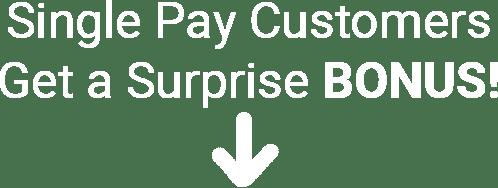 Single Pay Customers Get A Surprise Bonus