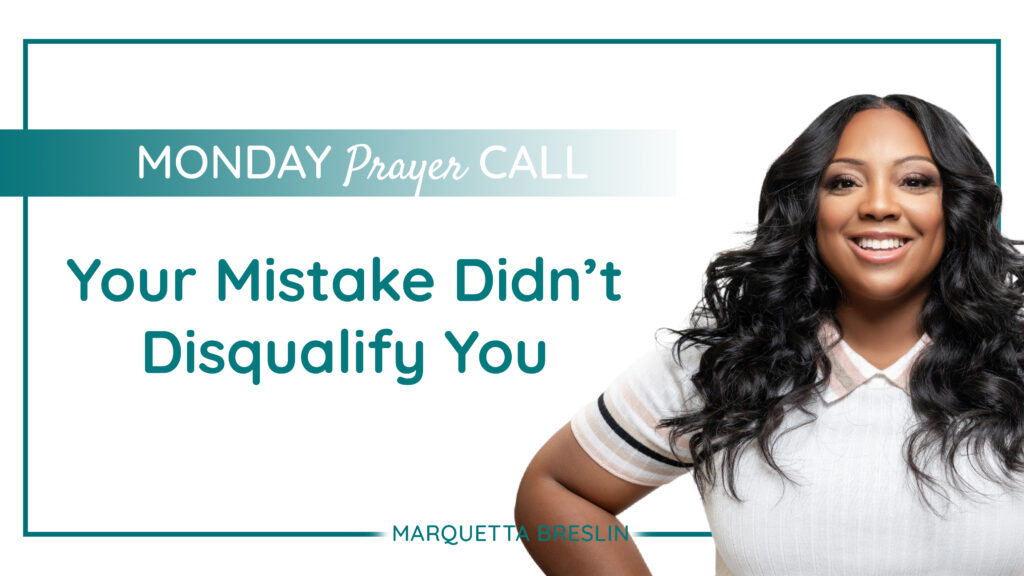 Your Mistake Didn't Disqualify You (November 2, 2020 Prayer Call) 9