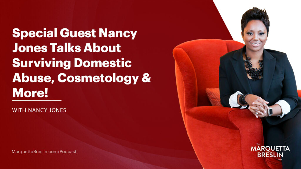 Episode 083 – Special Guest Nancy Jones Talks About Surviving Domestic Abuse, Cosmetology & More! 1