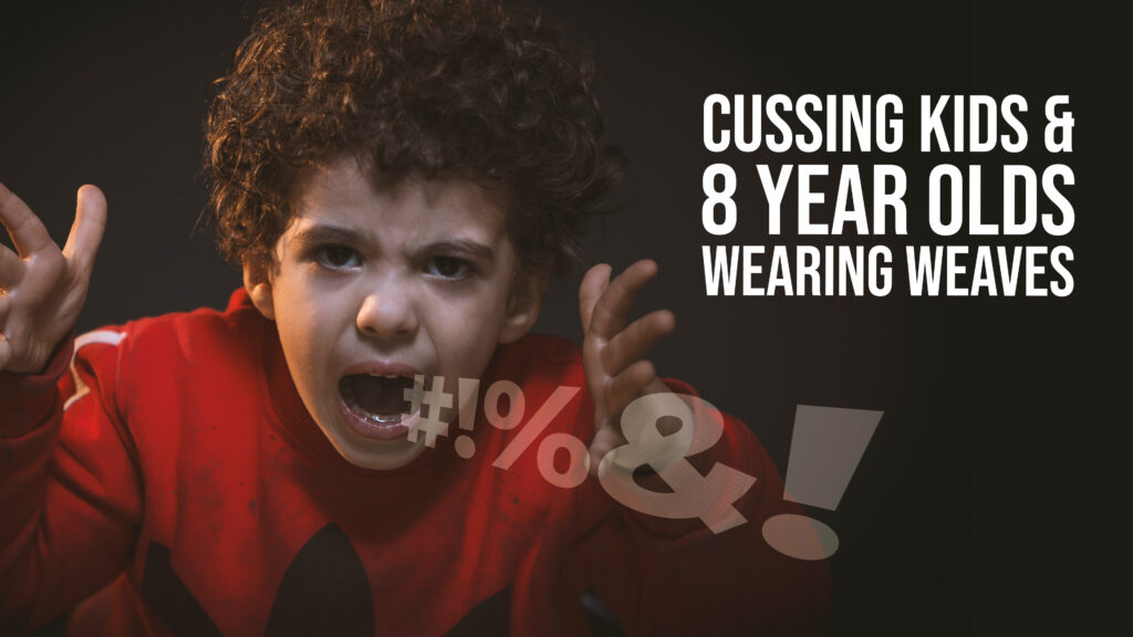 867399_Cussing_Kids_&_8_Year_Old's_Wearing_Weaves_2_102220