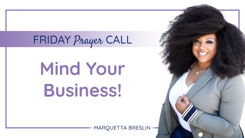 Mind Your Business (October 2, 2020 Prayer Call) 1
