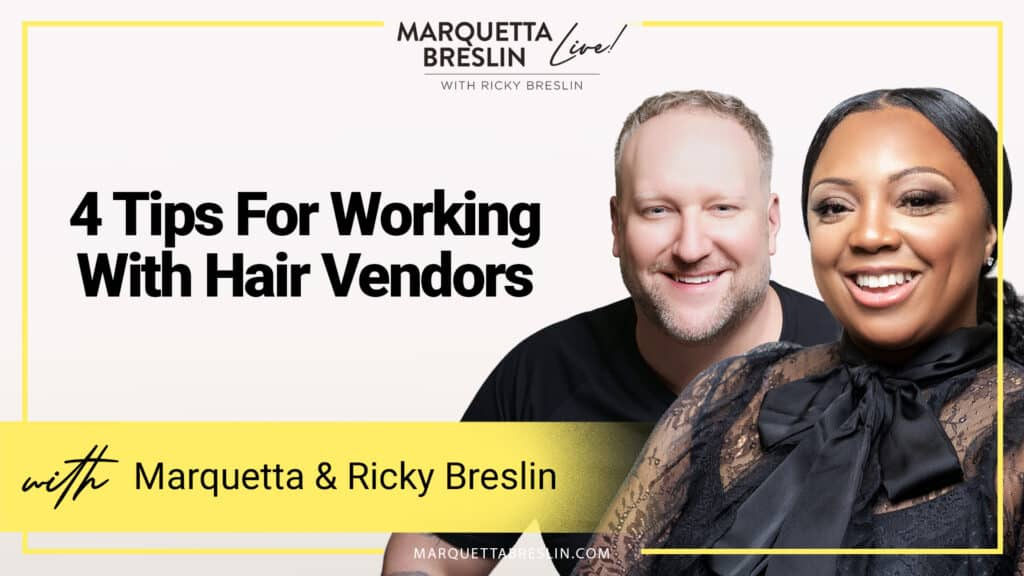 4 Tips For Working With Hair Vendors 4