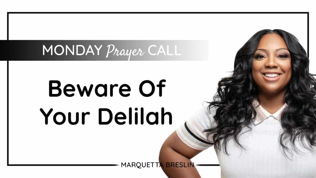 PRAYER CALL: Beware Of Your Delilah 9